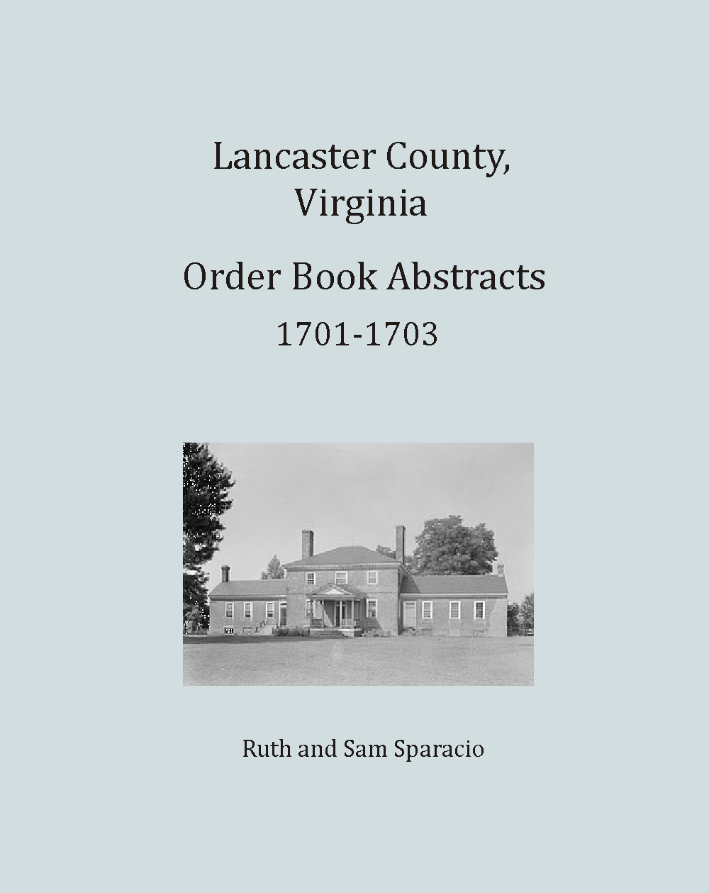 Lancaster County Virginia Order Book, 1701 - 1703