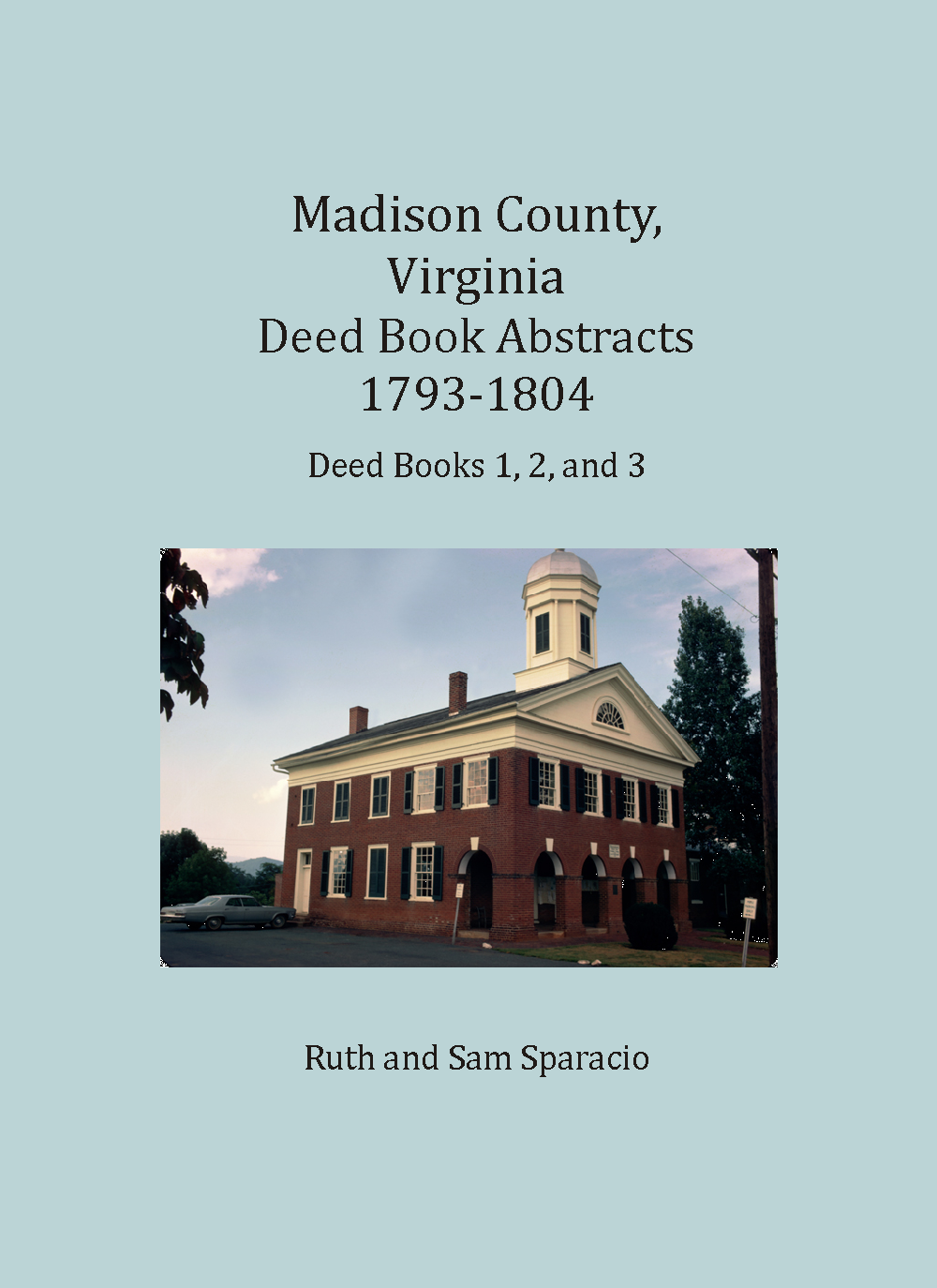 Madison County, Virginia Deed Book Abstracts, 1793-1804