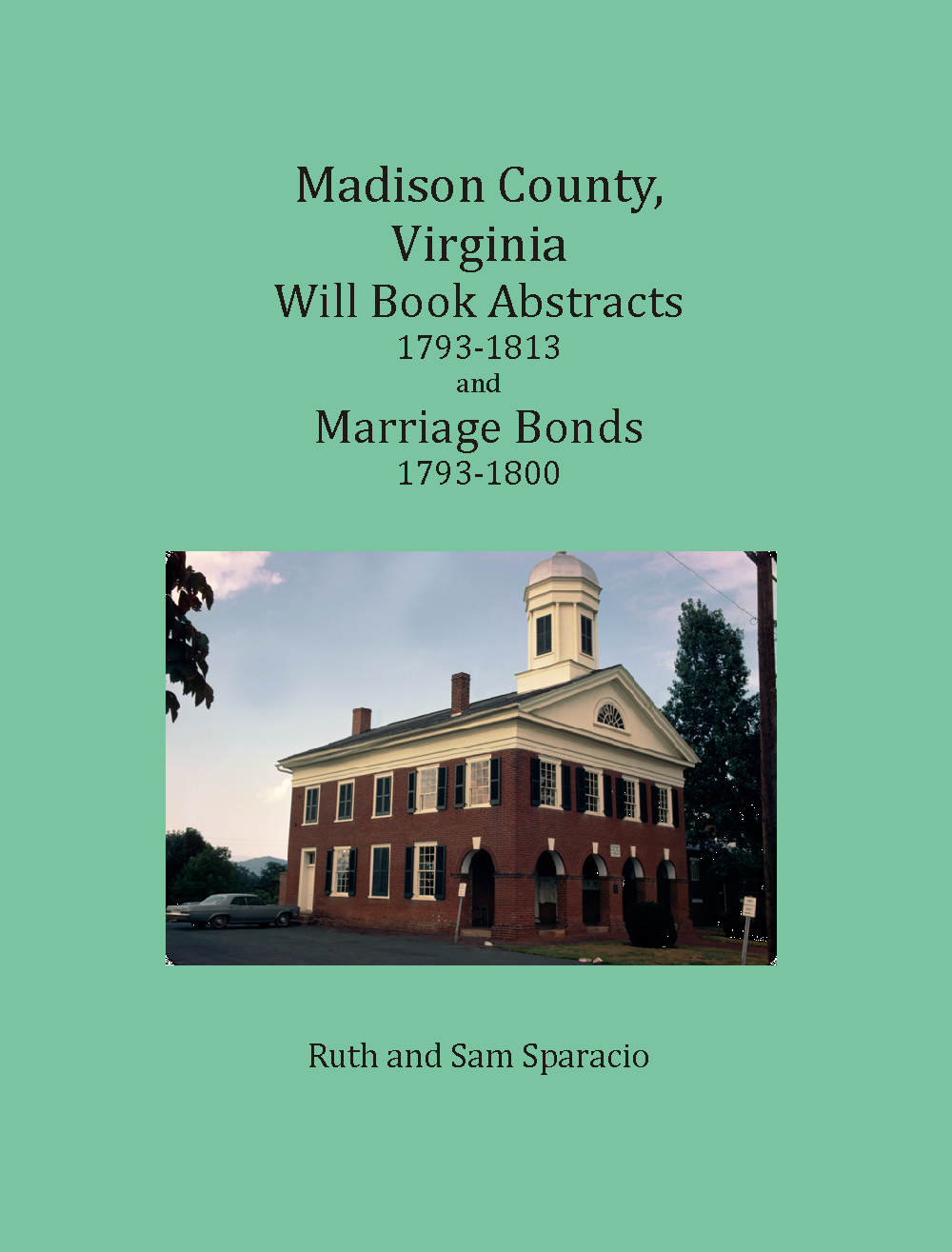 Madison County, Virginia Deed Book 1793-1813 and Marriage Bonds 1793-1800