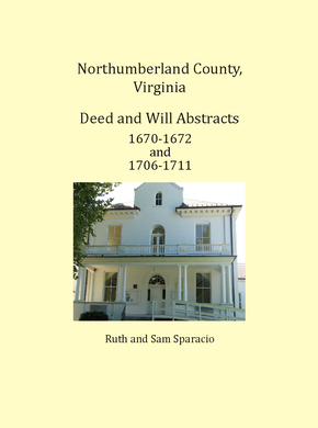 Northumberland County, Virginia Deed and Will Book, 1670-1672 and 1706-1711