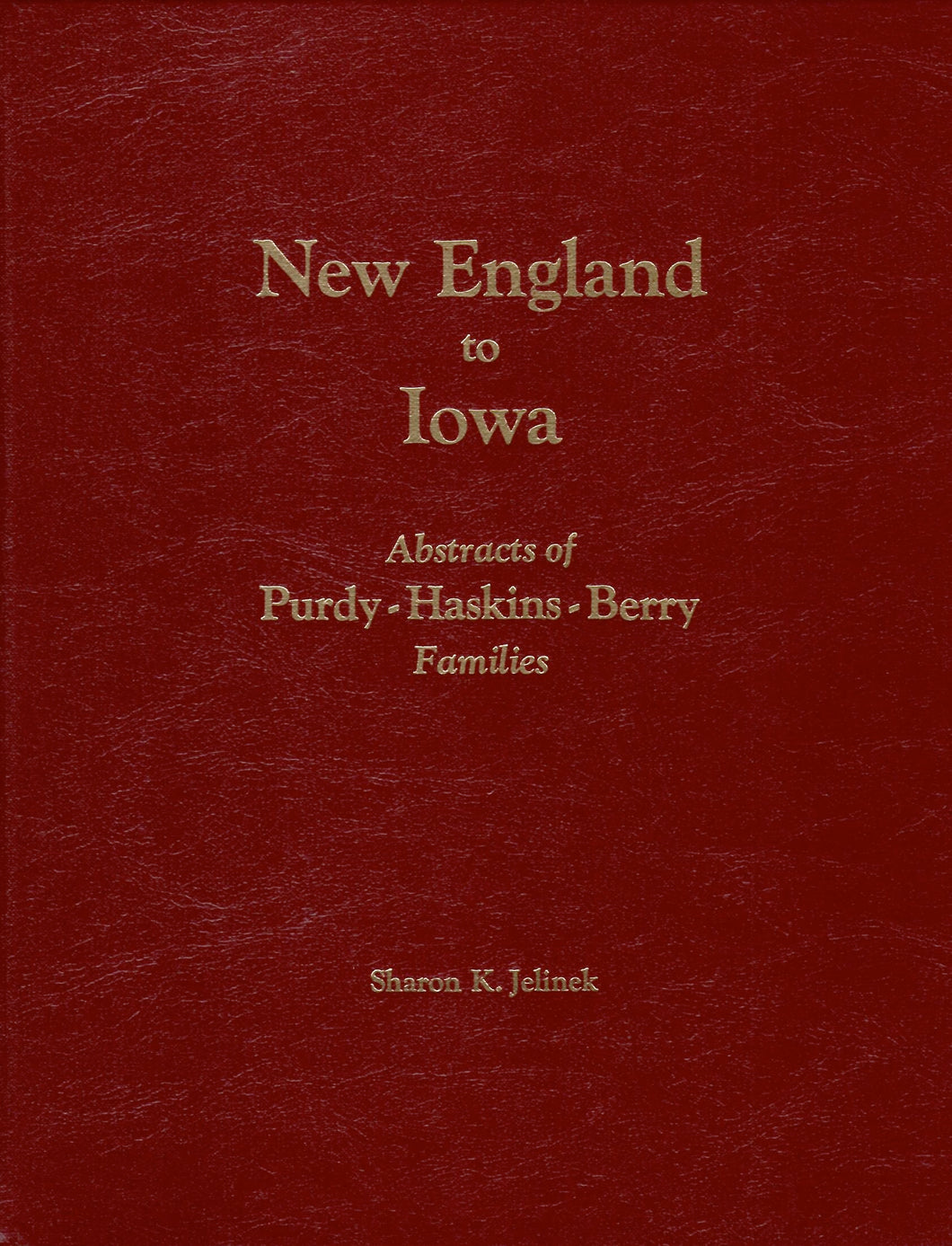 New England to Iowa: Abstracts of Purdy - Haskins - Berry Families