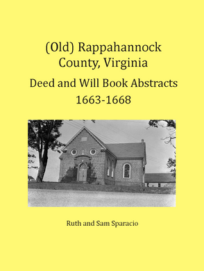 (Old) Rappahannock County, Virginia Deed and Will Book Abstracts , 1663-1668