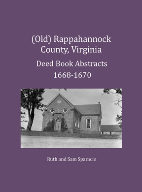 (Old) Rappahannock County, Virginia Deed and Will Book Abstracts, 1668-1670