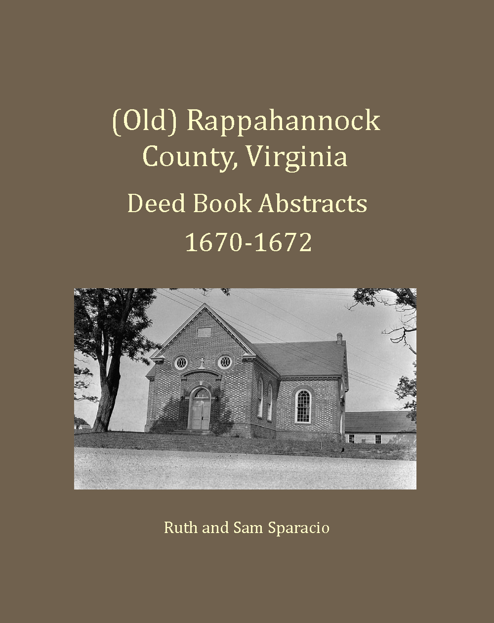 (Old) Rappahannock County, Virginia Deed and Will Book Abstracts, 1670-1672