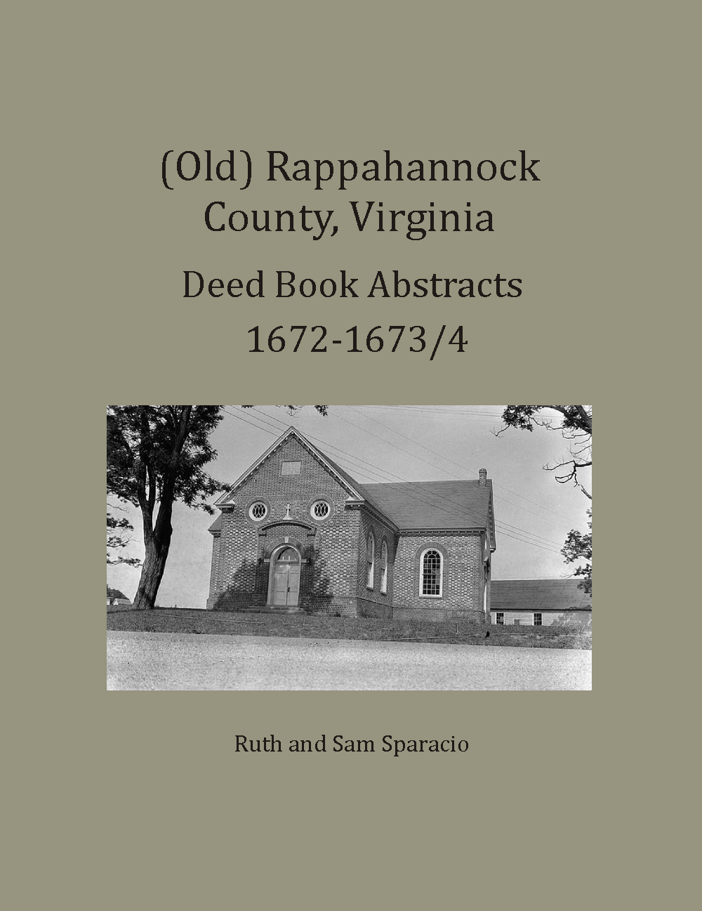 (Old) Rappahannock County, Virginia Deed and Will Book Abstracts, 1672-1673/4