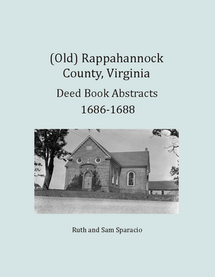 (Old) Rappahannock County, Virginia Deed and Will Book Abstracts, 1686-1688