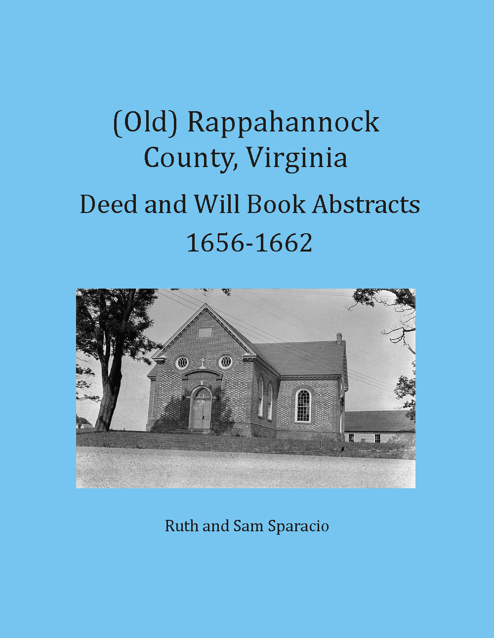 (Old) Rappahannock County, Virginia Deed and Will Book Abstracts, 1656-1662