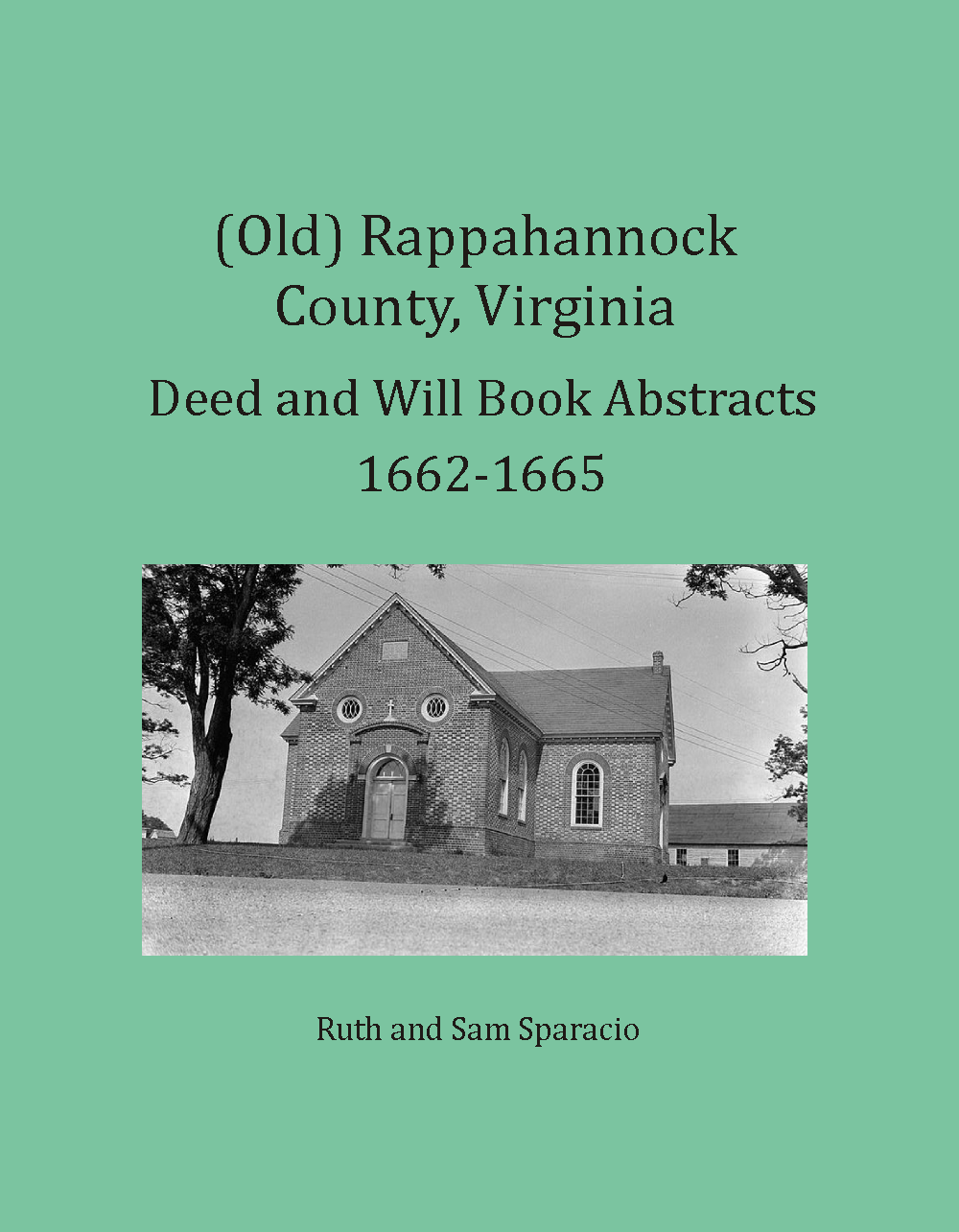 (Old) Rappahannock County, Virginia Deed and Will Book Abstracts, 1662-1665