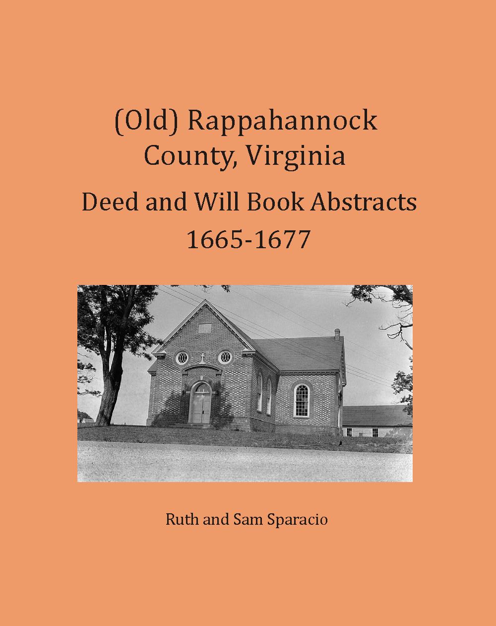 (Old) Rappahannock County, Virginia Deed and Will Book Abstracts, 1665-1677