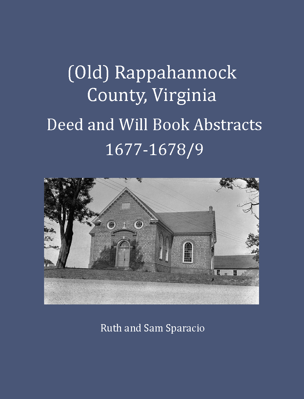 (Old) Rappahannock County, Virginia Deed and Will Book Abstracts, 1677-1678/9
