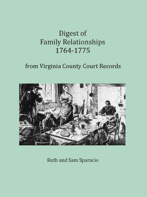 Digest of Family Relationships, 1764-1775, from Virginia County Court Records