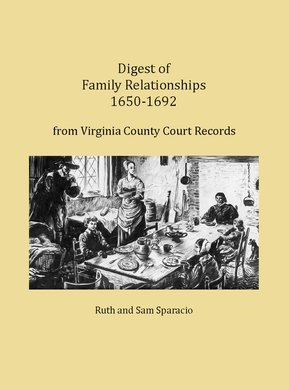 Digest of Family Relationships, 1650-1692, from Virginia County Court Records