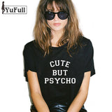 Harajuku 2016 T Shirt Women Tops Punk cute but psycho Letter Print Tee Shirt Femme T-shirt Casual tshirt O-neck rock Tumblr XL