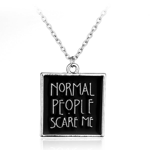 American Horror Movie Story I'm Afraid Enamel Necklace Jewelry Normal People Scare Me Accessories Necklaces & Pendants For Women