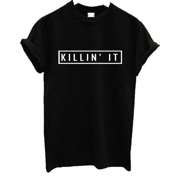 Killin It Fashion Cotton Women T shirt  T-shirt Tops Harajuku Tee White Black Short Sleeve tshirts Casual Night Club Clothing