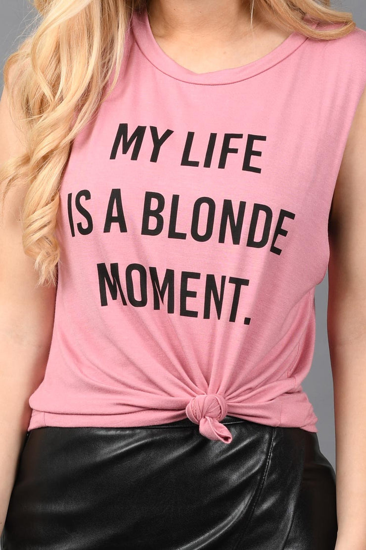 My Life Is A Blonde Moment Graphic Tank