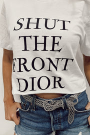 Shut the front Dior Tee