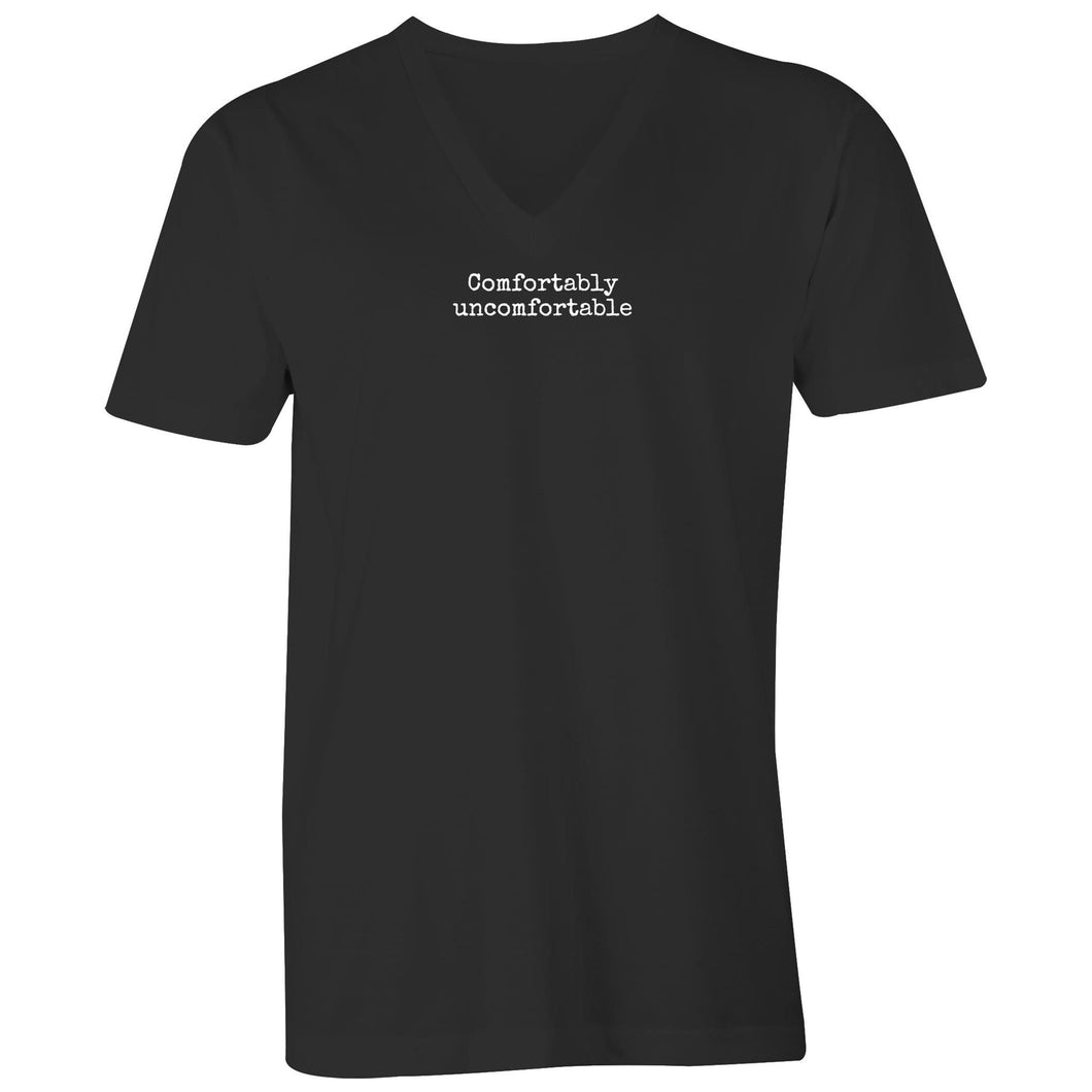 Comfortably uncomfortable- Men's V neck