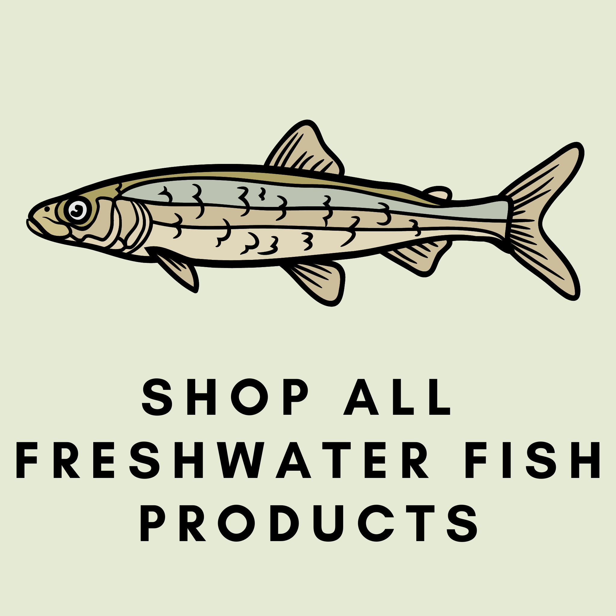 Pre-Order: Freshwater Fish Products