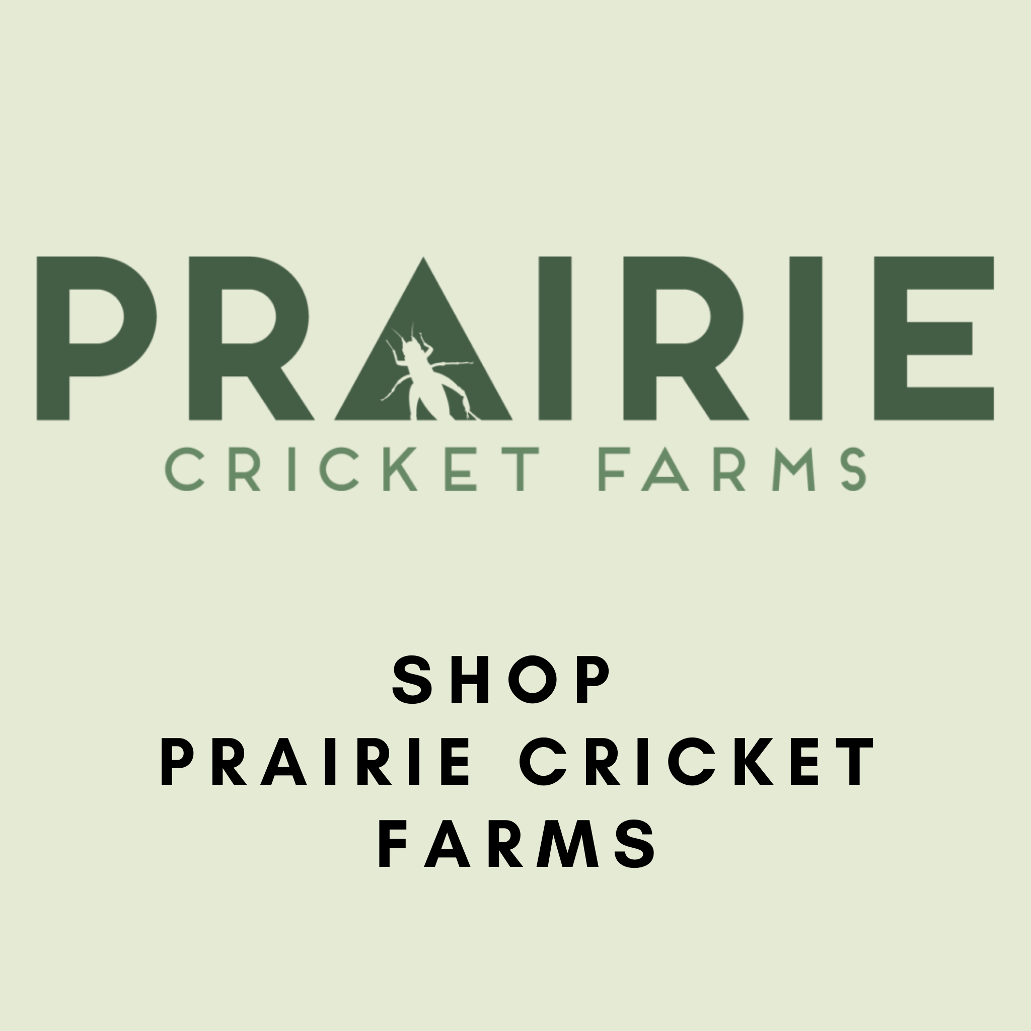 Pre-Order: Prairie Cricket Farms