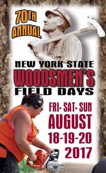 2017 NYS Woodsmen's Field Days August 18 - 20
