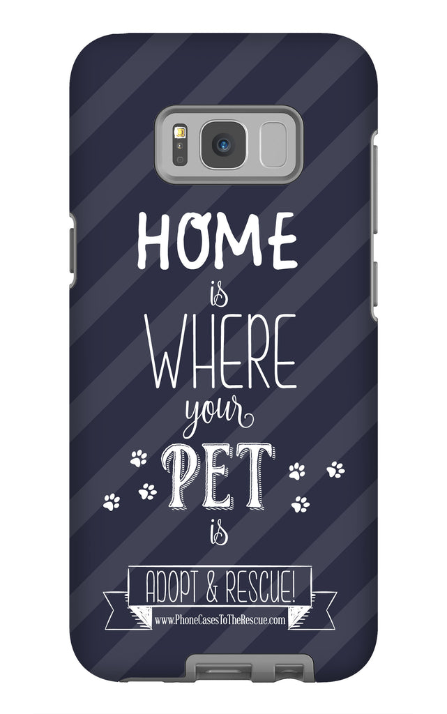 Samsung Galaxy S8 Plus Home is Where Your Pet Is Phone Case with Tough Rugged Protection
