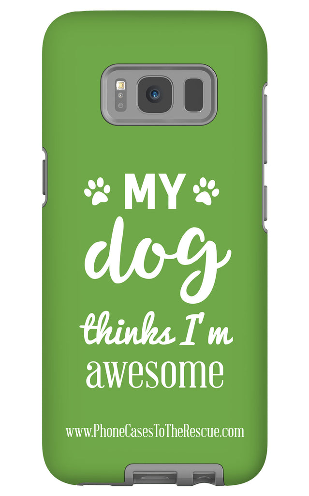 Samsung Galaxy S8 Phone Case with Inspirational Dog Quote with Tough Rugged Protection