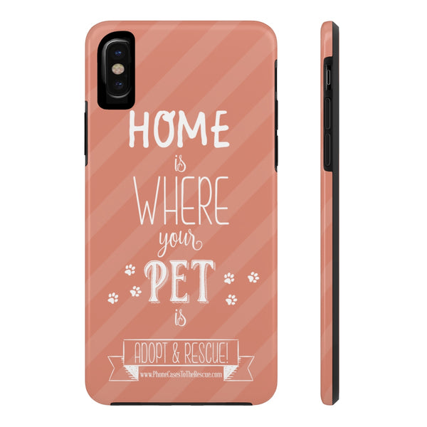 iPhone X Home Is Where Your Pet Is Phone Case with Tough Rugged Protection