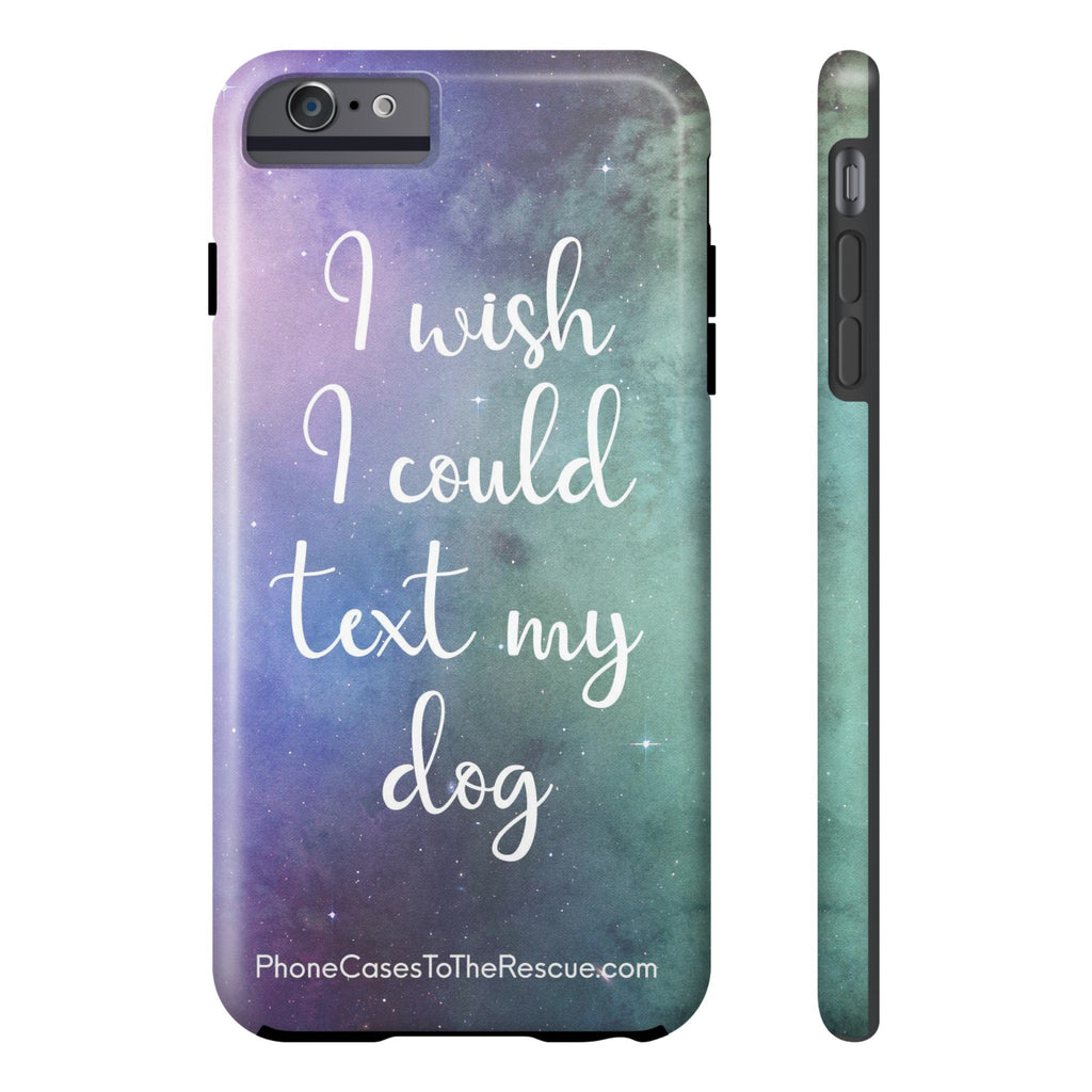 iPhone 6/6s Plus Text My Dog Phone Case with Tough Rugged Protection