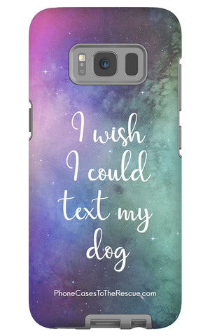 Samsung Galaxy S8 Text My Dog Phone Case with Tough Rugged Protection