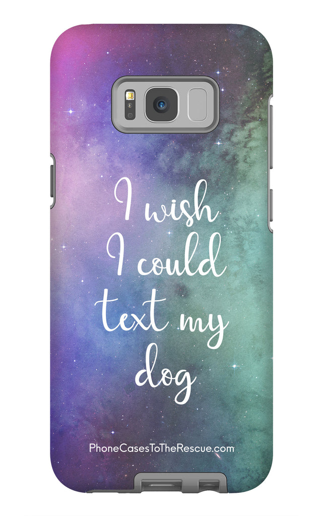 Samsung Galaxy S8 Plus Text My Dog Phone Case with Tough Rugged Protection