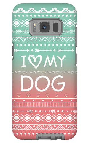 Samsung Galaxy S8 I Love My Dog Phone Case with Tough Rugged Protection
