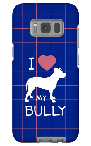 Samsung Galaxy S8 I Love My Bully Phone Case with Tough Rugged Protection