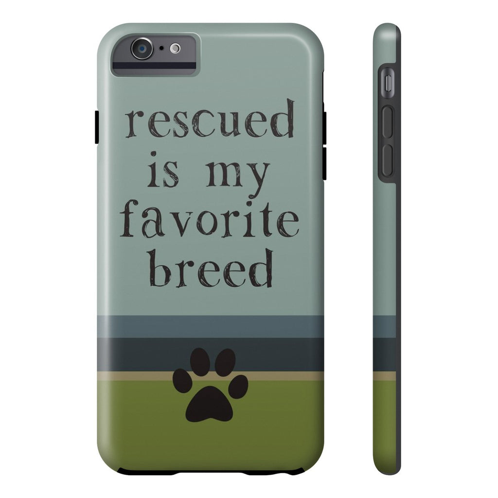iPhone 6/6s Plus Rescued is my Favorite Breed Phone Case with Tough Rugged Protection