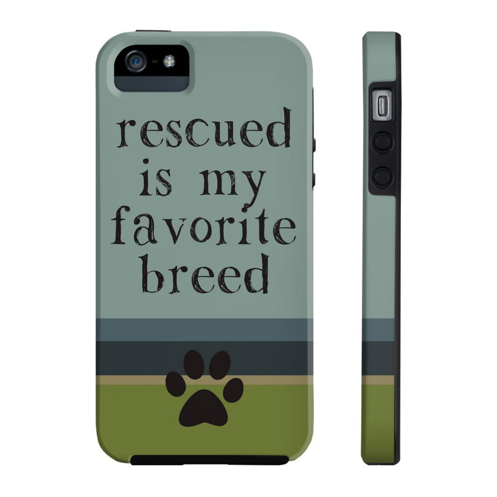 iPhone 5/5s/5se Rescued is my Favorite Breed Phone Case with Tough Rugged Protection