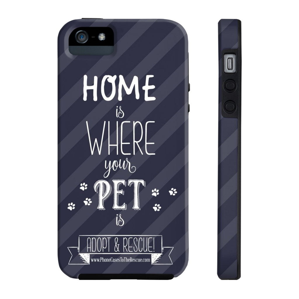 iPhone 5/5s/5se Home is Where Your Pet Is Phone Case with Tough Rugged Protection