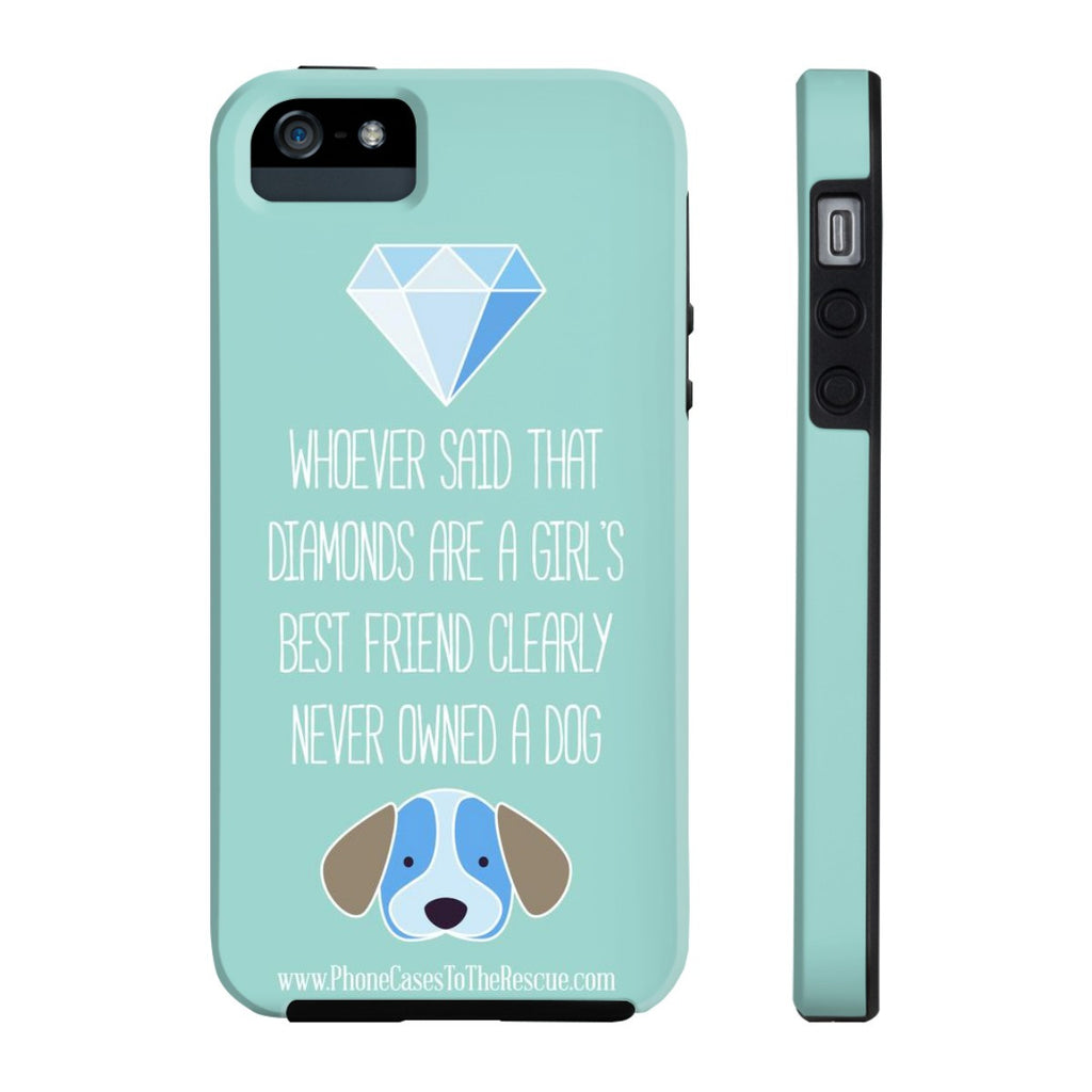 01f9684975 iPhone 5/5s/5se Diamonds Are a Girl's Best Friend Phone Case with Tough