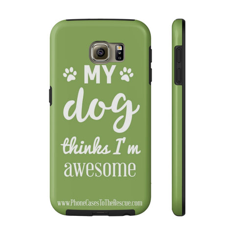 Samsung Galaxy S6 Phone Case with Inspirational Dog Quote with Tough Rugged Protection