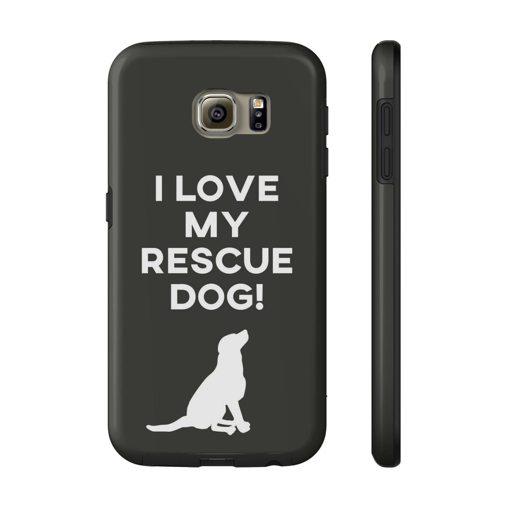 Samsung Galaxy S6 I Love My Rescue Dog Phone Case with Tough Rugged Protection