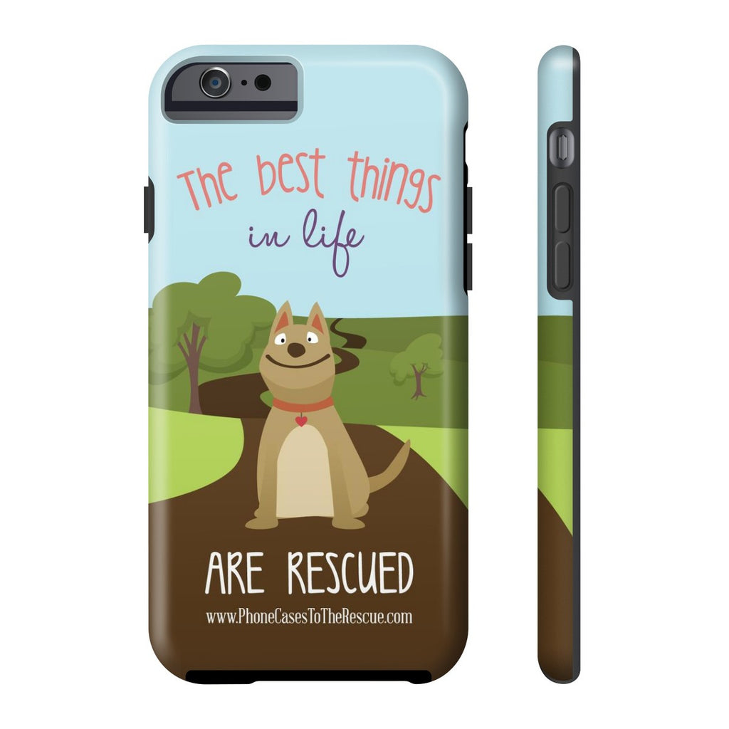 iPhone 6/6s The Best Things in Life Phone Case with Tough Rugged Protection