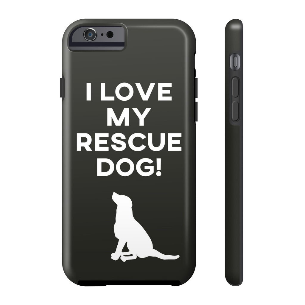 iPhone 6/6s I Love My Rescue Dog Phone Case with Tough Rugged Protection
