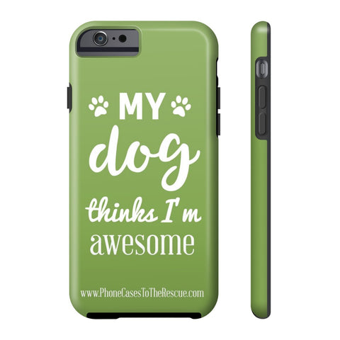 iPhone 6/6s Phone Case with Inspirational Dog Quote with Tough Rugged Protection