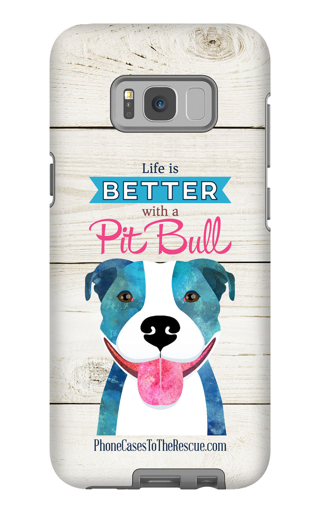 Samsung Galaxy S8 Plus Life is Better with a Pit Bull Phone Case with Tough Rugged Protection