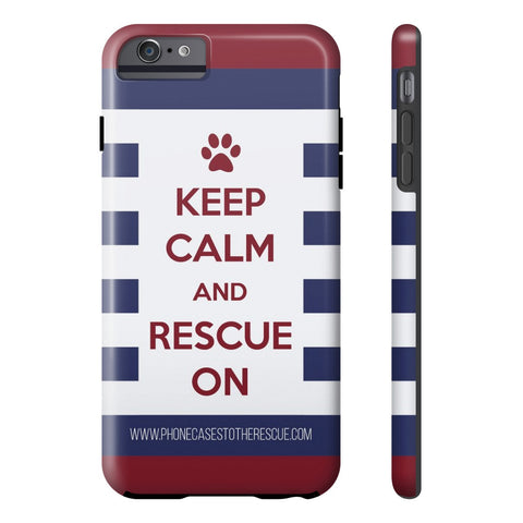 iPhone 6/6s Plus Keep Calm and Rescue On Patriotic Phone Case with Tough Rugged Protection