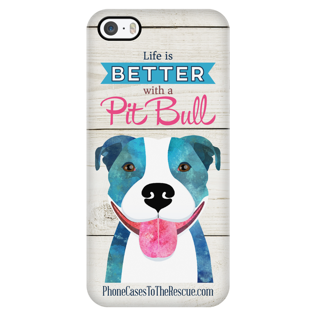 iPhone 5/5s Life is Better with a Pit Bull Phone Case with Ultra Slim Durable Profile