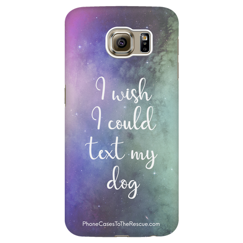 Samsung Galaxy S6 Text My Dog Phone Case with Ultra Slim Durable Profile