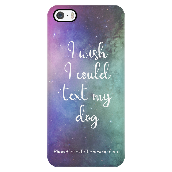 I Want To Text My Dog -Available for Androids & iPhones