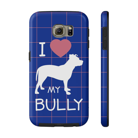 Samsung Galaxy S6 I Love My Bully Phone Case with Tough Rugged Protection