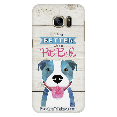 Samsung Galaxy S7 Life is Better with a Pit Bull Phone Case with Ultra Slim Durable Profile