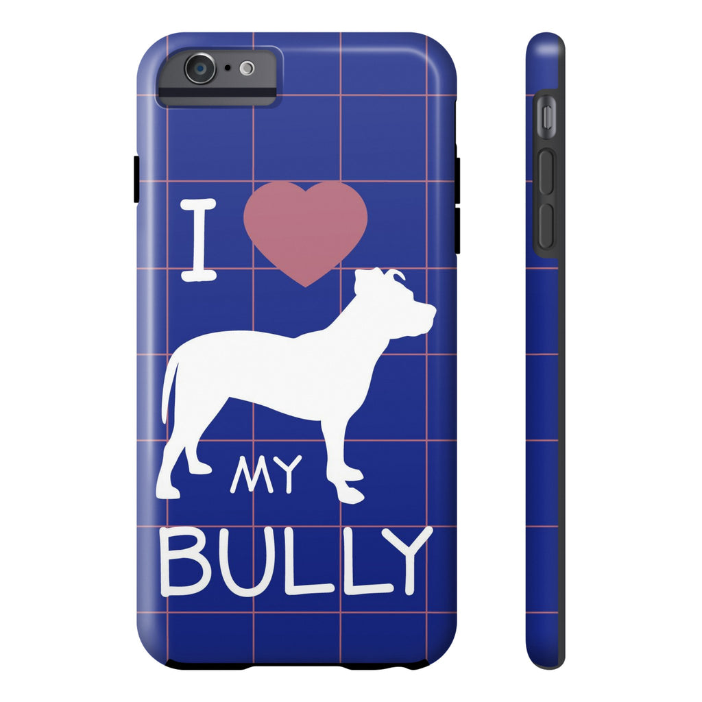 iPhone 6/6s Plus I Love My Bully Phone Case with Tough Rugged Protection